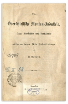 Die Oberschlesische Montan-Industrie : Lage, Aussichten und Verhältnis zur allgemeinen Wirthschaftslage