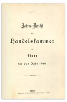 Jahresbericht der Handelskammer zu Thorn für das Jahr 1899
