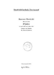 Stadtbibliothek Dortmund. Kurzer Bericht über die ersten 25 Jahre (1. April 1907 bis 31. März 1932)