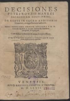 Decisiones Petri Royzii Maurei [...] De rebus In Sacro Auditorio Lituanico ex appellatione iudicatis [...]