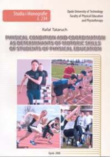 Physical condition and coordination as determinants of motoric skills of students of physical education