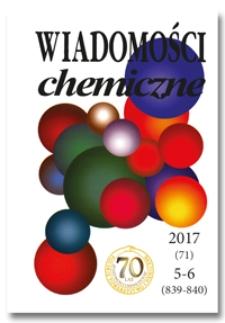 Wiadomości Chemiczne, Vol. 71, 2017, nr 5-6 (839-840)
