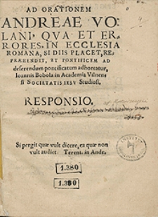 Ad Orationem Andreae Volani Qua Et Errores In Ecclesia Romana, si Diis Placet Repraehendit Et Pontificem Ad deferendum pontificatum adhortatur […] Responsio