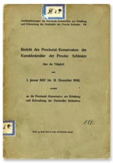 Bericht des Provinzial-Konservators der Kunstdenkmäler der Provinz Schlesien über die Tätigkeit vom 1 Januar 1907 bis 31 Dezember 1908