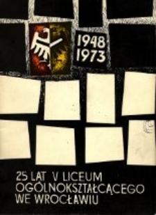 25 lat V Liceum Ogólnokształcącego im. gen. Jakuba Jasińskiego we Wrocławiu, 1948-1973