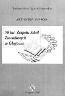 50 lat Zespołu Szkół Zawodowych w Głogowie