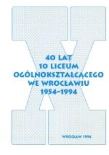 40 lat X Liceum Ogólnokształcącego we Wrocławiu, 1954-1994