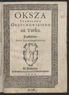 Oksza Stanisława Orzechowskiego na Turka przekładania Iana Ianuszowskiego