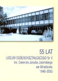 55 lat Liceum Ogólnokształcącego Nr V im. Generała Jakuba Jasińskiego we Wrocławiu, 1948-2003