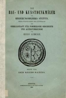 Die Bau- und Kunstdenkmäler des Regierungsbezirks Stettin. Heft 8. Der Kreis Satzig