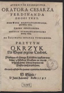 Augeriusa Busbequiusa [...] Drogi Trzy [...] ; Przytym Okrzyk Na Woynę przeciw Turkowi [...]