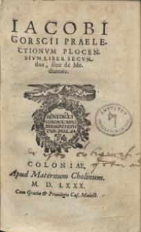 Iacobi Gorscii Praelectionum Plocensium Liber Secundus, sive de Mediatore
