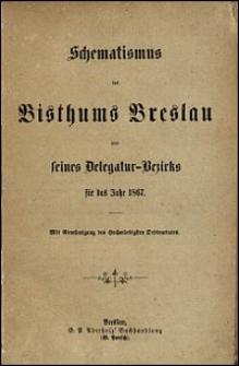 Schematismus des Bisthums Breslau und seines Delegatur-Bezirks für das Jahr 1867