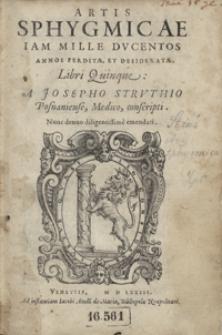 Artis Sphygmicae Iam Mille Ducentos Annos Perditae et Desideratae Libri Quinque [...]