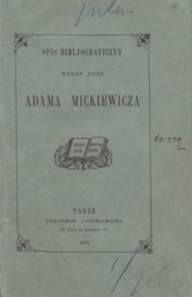 Opis bibljograficzny wydań dzieł Adama Mickiewicza