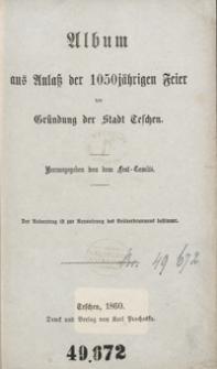 Album aus Anlaß der 1050jährigen Feier der Gründung der Stadt Teschen = Pamiętnik z powodu 1050letniéj uroczystości założenia miasta Cieszyna
