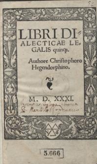 Libri Dialecticae Legalis quinq[ue] [...]