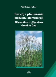 Rozwój i plonowanie miskanta olbrzymiego : Miscanthus x giganteus Greef et Deu