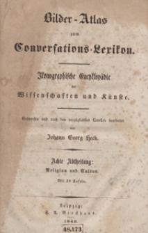 Bilder-Atlas zum Conversations-Lexikon : ikonographische Encyklopädie der Wissenschaften und Künste. Achte Abtheilung: Religion und Cultus. [Text]