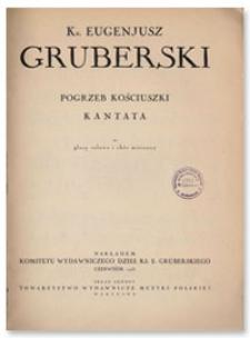 Pogrzeb Kościuszki : kantata : na głosy solowe i chór mieszany