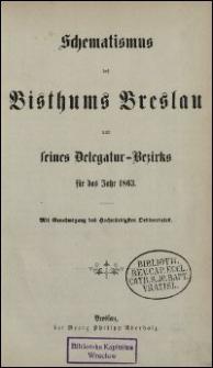 Schematismus des Bisthums Breslau und seines Delegatur-Bezirks für das Jahr 1863