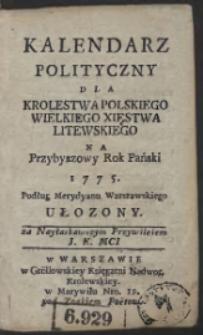 Kalendarz Polityczny Dla Krolestwa Polskiego Wielkiego Xięstwa Litewskiego Na Przybyszowy Rok Pański 1775. Podług Merydyanu Warszawskiego Ułozony