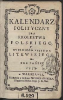 Kalendarz Polityczny Dla Krolestwa Polskiego Y Wielkiego Xięstwa Litewskiego. Na Rok Pański 1779