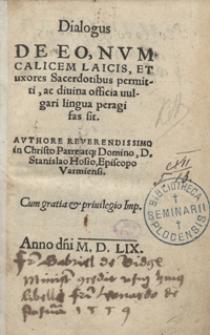 Dialogus De Eo, Num Calicem Laicis Et uxores Sacerdotibus permitti ac divina officia vulgari lingua peragi fas sit [...]