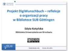 Projekt DigiWunschbuch - refleksje o organizacji pracy w Bibliotece SUB Göttingen (prezentacja)