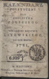 Kalendarz Polityczny Dla Krolestwa Polskiego Y Wielkiego Xięstwa Litewskiego, Na Rok Panski 1781