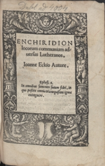 Enchiridion locorum communium adversus Lutheranos [...]. - Wyd. B.
