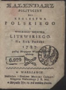 Kalendarz Polityczny Dla Krolestwa Polskiego i Wielkiego Xięstwa Litewskiego Na Rok Pański 1787. podług Merydyanu Warszawskiego ułożony