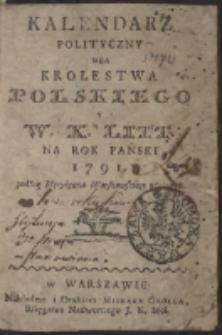 Kalendarz Polityczny Dla Krolestwa Polskiego Y W.X. Litt. Na Rok Pański 1791. podług Merydyanu Warszawskiego ułożony
