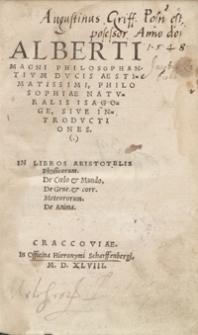 Alberti Magni Philosophantium Ducis Aestimatissimi, Philosophiae Naturalis Isagoge Sive Introductiones In Libros Aristotelis Physicorum [...]