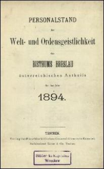 Personalstand der Welt- und Ordensgeistlichkeit des Bisthums Breslau österreichischen Antheils für das Jahr 1894