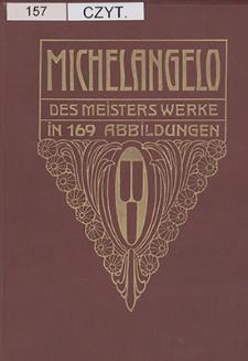 Michelangelo : des Meisters Werke in 169 Abbildungen