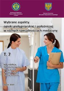 Wybrane aspekty opieki pielęgniarskiej i położniczej w różnych specjalnościach medycyny. T. 7