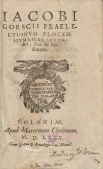 Iacobi Gorscii Praelectionum Plocensium Liber Secundus sive de Mediatore