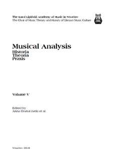 Musical Analysis. Historia - Theoria - Praxis, Vol. 5, 2019