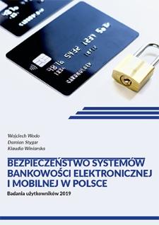 Bezpieczeństwo systemów bankowości elektronicznej i mobilnej w Polsce : badania użytkowników 2019