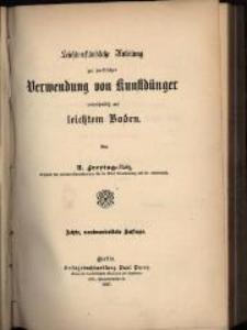 Leichtverständliche Anleitung zur praktischen Verwendung von Kunstdünger vornehmlich auf leichtem Boden. - 8., neubearbeitete Auflage