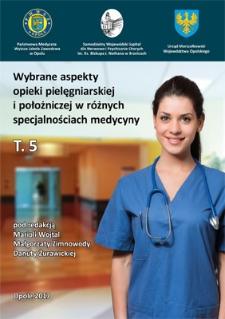 Wybrane aspekty opieki pielęgniarskiej i położniczej w różnych specjalnościach medycyny. T. 5