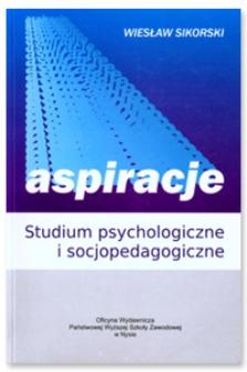 Aspiracje. Studium psychologiczne i socjopedagogiczne