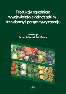 Produkcja ogrodnicza w województwie dolnośląskim – stan obecny i perspektywy rozwoju