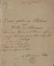 Dzień ieden na pustyni czyli wilk na pokucie. Komedyo – opera w 1 akcie z francuzkiego tłomaczona przez Xawerego Godebskiego[…] 1824