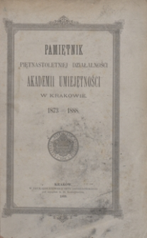 Pamiętnik piętnastoletniej działalności Akademii Umiejętności w Krakowie, 1873-1888