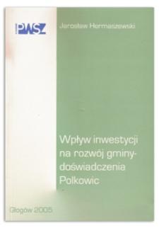 Wpływ inwestycji na rozwój gminy - doświadczenia Polkowic