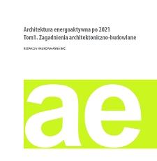 Architektura energoaktywna po 2021. Tom1. Zagadnienia architektoniczno-budowlane