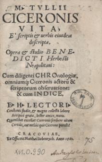 M[arci] Tulii Ciceronis Vita, e scriptis et verbis eiusdem descripta Opera et studio […]