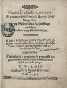 Marka Tulliusa Cicerona O powinnościach wszech stanow ludzi księgi troie [...]